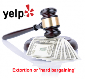 Yelp Extortion hard bargaining