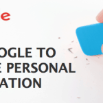 How to Request Google Personal Information Removal