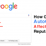 How Google Search AutoComplete Affects Your Reputation