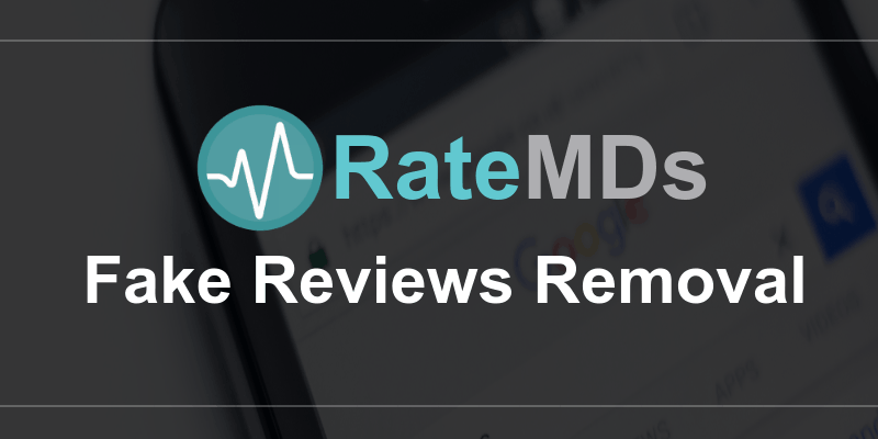 Ratemds fake reviews removal google