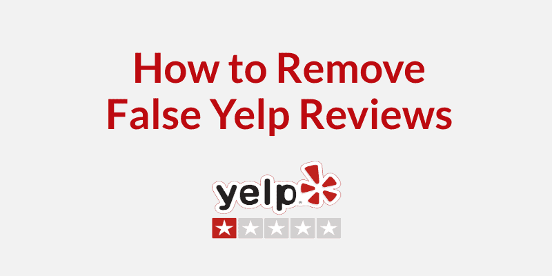 How to remove fake yelp reviews