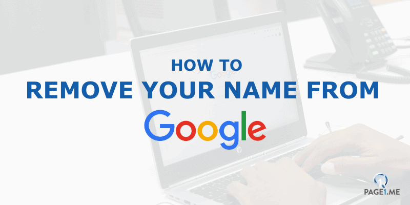 How to Remove your Name in Google Search